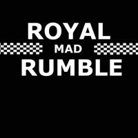 ROYAL RUMBLE MAD